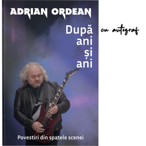 După ani şi ani-povestiri din spatele scenei: Adrian Ordean - cu autograf