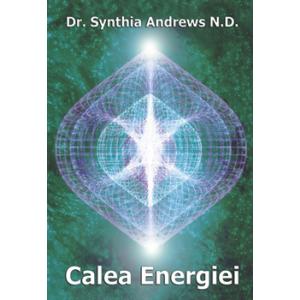 Calea Energiei - Synthia Andrews, N.D.