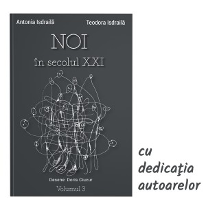 Cartea cu dedicaţie: NOI în secolul XXI, Volumul 3