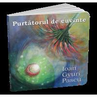 Purtătorul de cuvinte - Ioan Gyuri Pascu