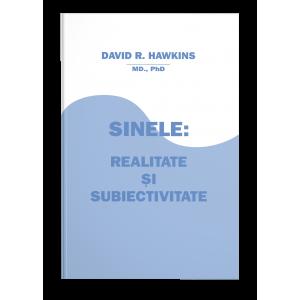 Sinele - Realitate şi Subiectivitate - David R. Hawkins, M.D., Ph.D.