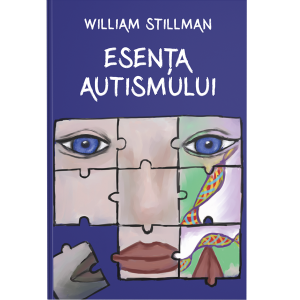 Esenţa autismului - William Stillman