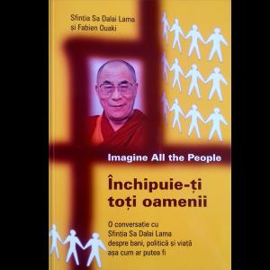 Închipuie-ţi toţi oamenii - Dalai Lama, Fabien Ouaki, Anne Benson