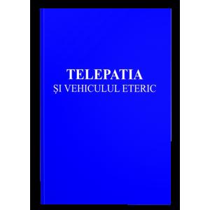 Telepatia şi vehiculul eteric - Alice Bailey