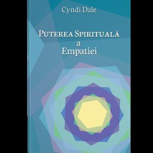 Puterea spirituală a empatiei - Cyndi Dale