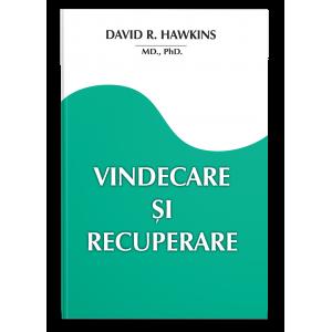 Vindecare şi recuperare - David R. Hawkins